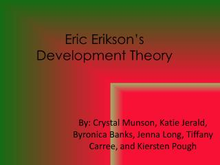 Eric Erikson's  Development Theory