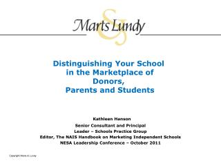 Distinguishing Your School  in the Marketplace of  Donors,  Parents and Students