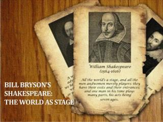 Bill Bryson's  Shakespeare:  The World as Stage