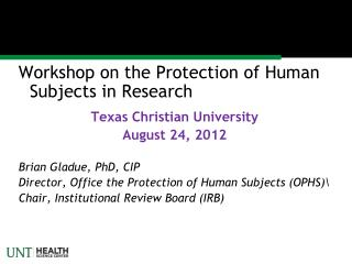 Workshop on the Protection of Human Subjects in Research Texas Christian University