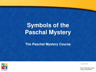 Symbols of the  Paschal Mystery