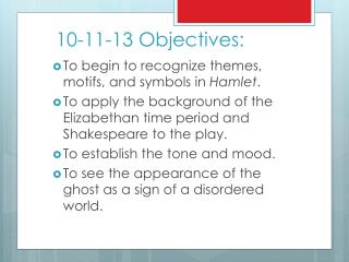 10-11-13 Objectives: