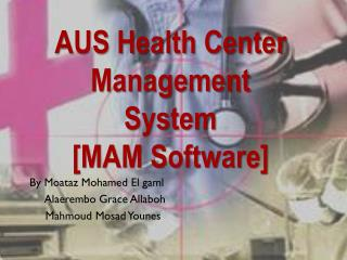 AUS Health Center Management System [MAM Software]