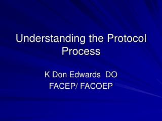 Understanding the Protocol Process