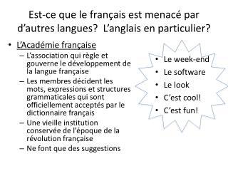 Est-ce que  le  français est menacé  par  d'autres langues ?   L'anglais  en  particulier ?