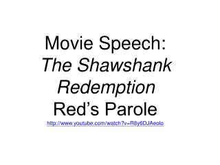 Movie Speech: The Shawshank Redemption Red's Parole youtube/watch?v=R8y6DJAeolo