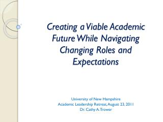 Creating a Viable Academic Future While Navigating Changing Roles and Expectations