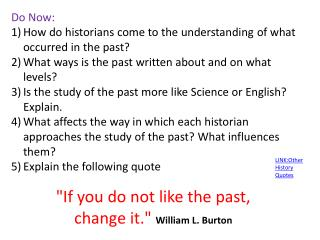 Do Now:  How do historians come to the understanding  of what  occurred in the past?