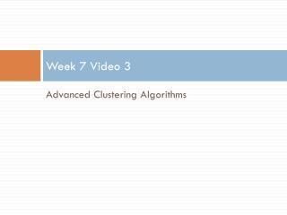 Week 7 Video 3