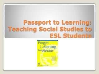 Passport to Learning: Teaching Social Studies to ESL Students