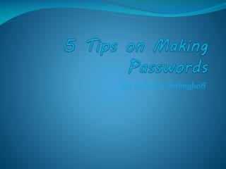 5 Tips on Making Passwords