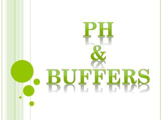 pH  & Buffers