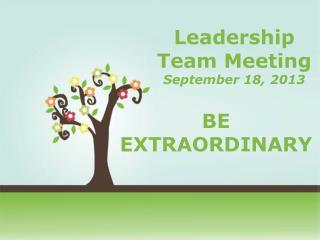 Leadership Team Meeting September 18, 2013