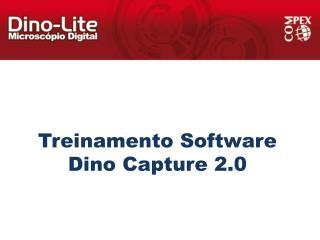 Treinamento Software  Dino Capture 2.0