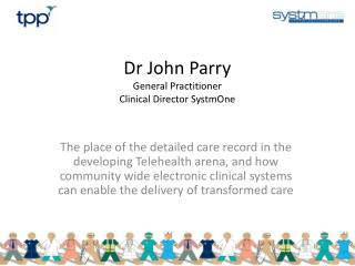 Dr John Parry General Practitioner Clinical Director SystmOne