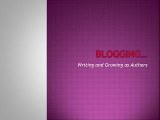 Blogging…