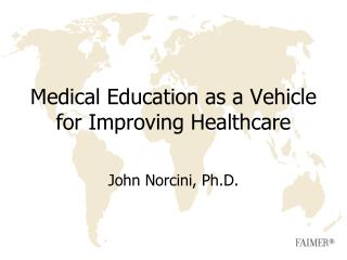 Medical Education as a Vehicle for Improving Healthcare