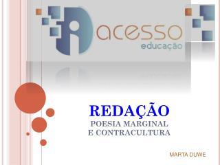 REDA ÇÃO POESIA MARGINAL E CONTRACULTURA