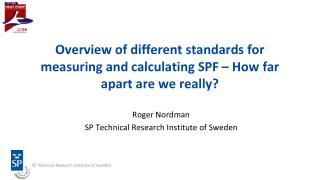 Overview of different standards for measuring and calculating SPF – How far apart are we really?
