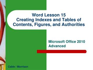 Word  Lesson  15 Creating Indexes and Tables of Contents, Figures, and Authorities