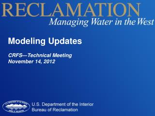 Modeling Updates CRFS—Technical Meeting November 14,  2012