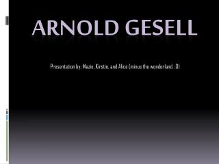 Arnold  Gesell