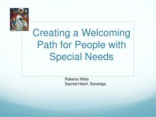 Creating a Welcoming Path for People with Special Needs