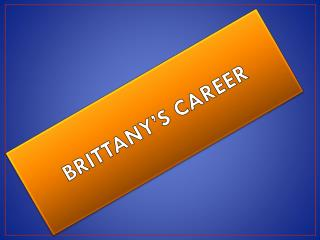 BRITTANY'S CAREER