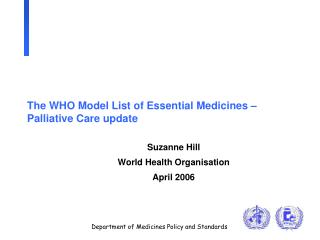 The WHO Model List of Essential Medicines   Palliative Care update