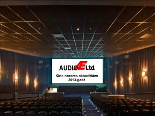 Kino nozares aktualitātes 2013.gadā