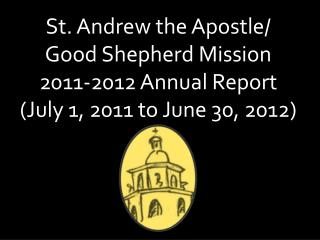 St. Andrew the Apostle/ Good Shepherd Mission 2011-2012 Annual Report