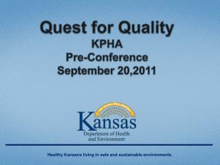 Quest for Quality KPHA Pre-Conference September 20,2011