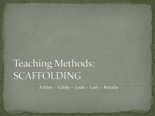 Teaching Methods: SCAFFOLDING