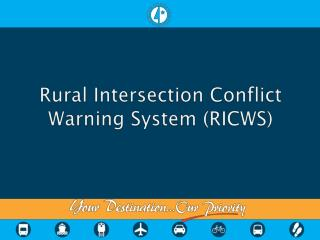 Rural Intersection Conflict Warning System (RICWS)