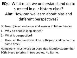 Do Now: (Select on below and answer in full sentence) Why do people keep diaries?