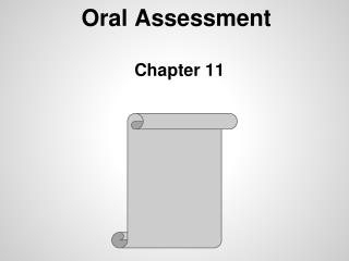 Oral Assessment	 Chapter 11