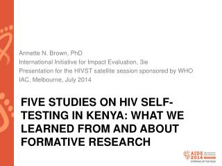 FIVE Studies on HIV Self-testing in Kenya: What We Learned From and About Formative Research