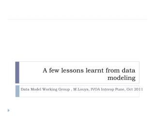 A few lessons learnt from data modeling