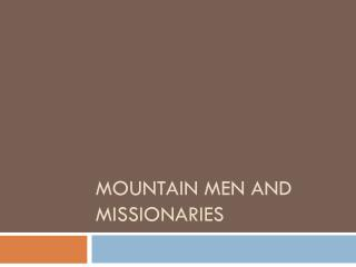 Mountain Men and Missionaries