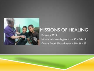 Missions of healing