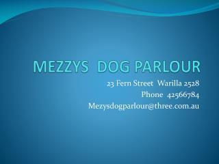 MEZZYS  DOG PARLOUR