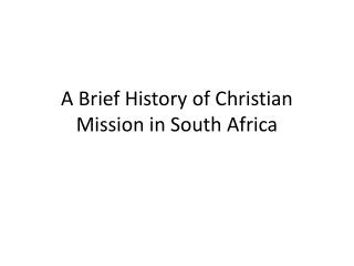 A Brief History  of Christian Mission in South Africa