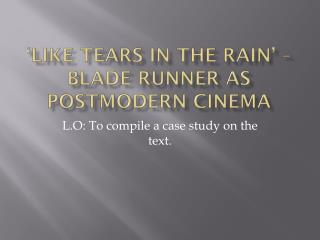 �Like tears in the rain� � Blade Runner as postmodern cinema