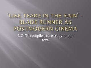 'Like tears in the rain' – Blade Runner as postmodern cinema