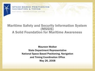 Maritime Safety and Security Information System MSSIS A Solid Foundation for Maritime Awareness