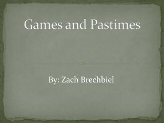 Games and Pastimes