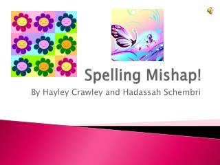 Spelling Mishap!