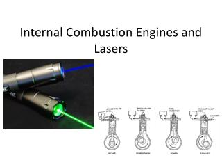 Internal Combustion Engines and Lasers