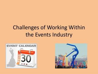 Challenges of  W orking  W ithin the Events Industry