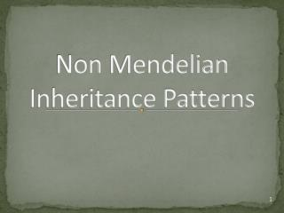 Non  Mendelian  Inheritance Patterns